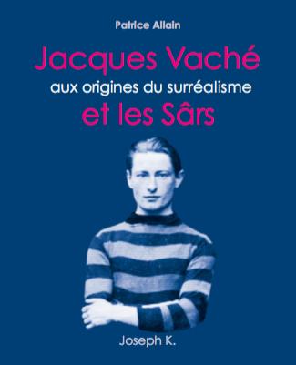 Jacques Vaché Patrice Allain